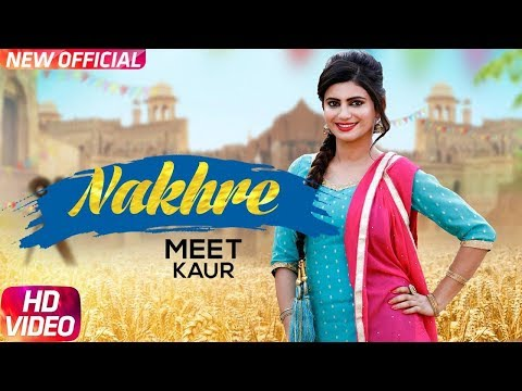 Nakhre (Full Video) | Meet kaur | Mr Wow | Latest Punjabi Song 2018 | Speed Records