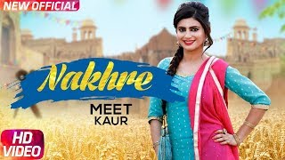 Nakhre (Full )| Meet kaur | Mr Wow | Latest Punjabi Song 2018 | Speed Records