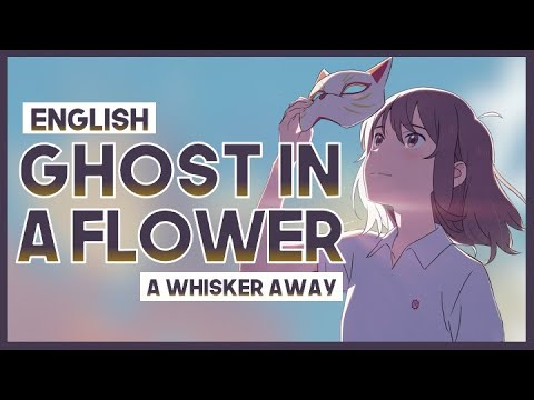 Mew Ghost In A Flower By Yorushika A Whisker Away Theme Song Full English Cover Lyrics Youtube
