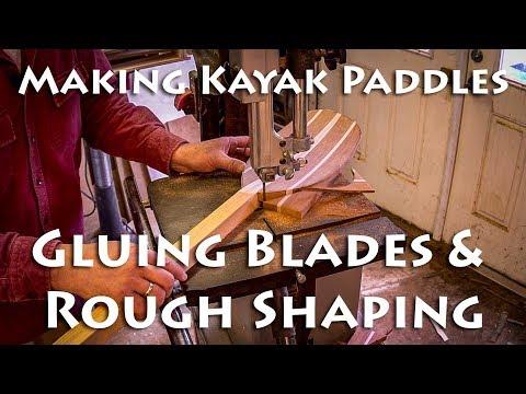 Making Kayak Paddles - Gluing Blades & Rough Shaping - E4