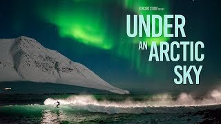 Under an Arctic Sky - Chris Burkard, Sam Hammer, Heidar Logi - Official Trailer