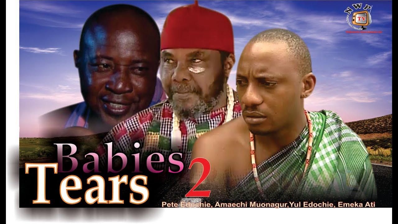 Download Babies Tears 2   - Nigerian Nollywood  Movie