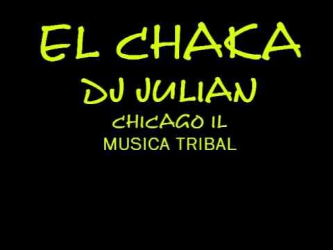 DJ JULIAN - EL CHAKA 2012 - MUSICA TRIBAL - FRESH TRIBAL