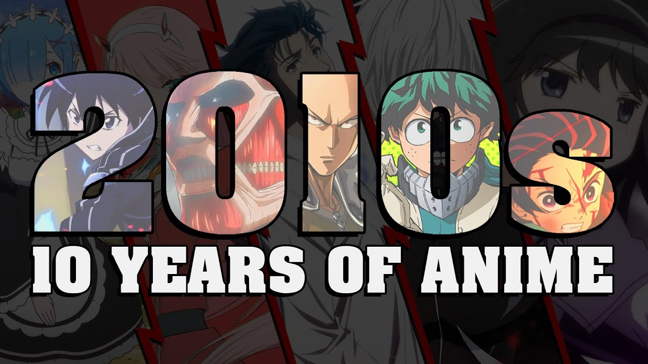2010s: The Decade Anime Grew Up - YouTube