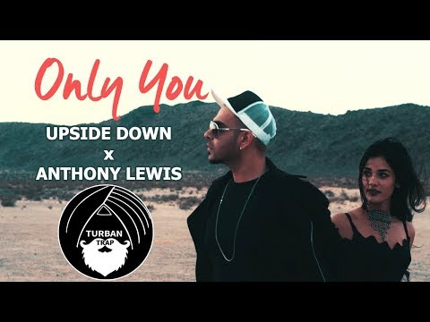 Only You - Upside Down ft. Anthony Lewis | Turban Trap