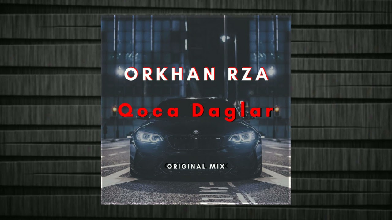 Orkhan Rza - Qoca Daglar (Original Mix)