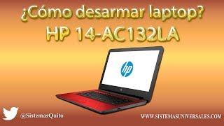 HP 14-AC132LA ¿Cómo desarmarla?