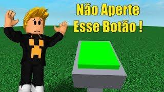 ROBLOX - NAO APERTE O BOTAO ! Don't Press The Button [UPDATES]