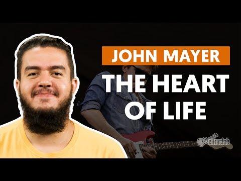 The Heart Of Life - John Mayer (aula De Guitarra)