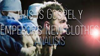 This is Gospel y Emperor's New Clothes: La despedida y el Comienzo| ANÁLISIS