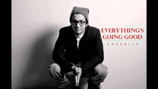 Grabbitz- Everything&#39s Going Good 2012