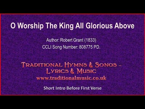 O Worship The King All Glorious Above - Old Hymn Lyrics & Music Video