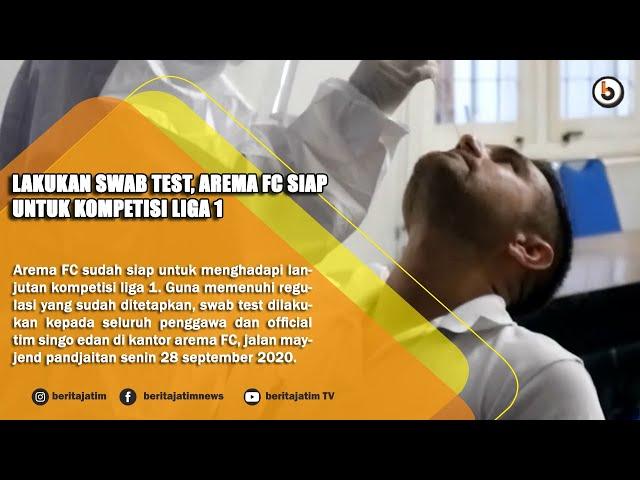 MALANG - LAKUKAN SWAB TEST, AREMA FC SIAP UNTUK KOMPETISI LIGA 1