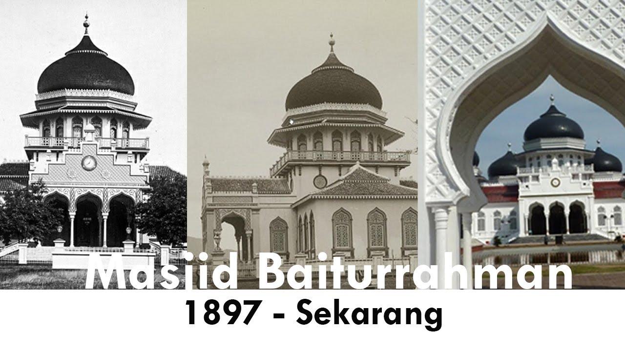 Dokumentasi Masjid Baiturrahman 1879 Sekarang Aceh Klip Youtube