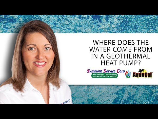 Symbiont Service Corp - Where Does the Water Come From in a Geothermal Heat Pump?