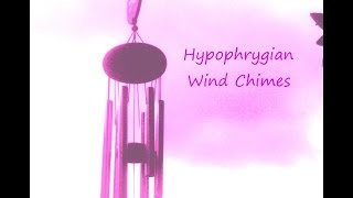 Balance Your Mind with Modal Wind Chimes - (Hypophrygian)