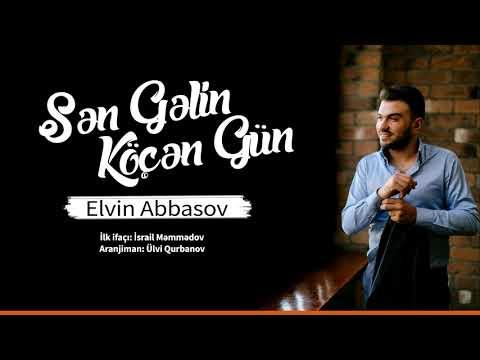 Elvin Abbasov - Sen Gelin Köçen Gün