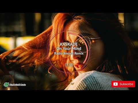 ► KASKADE - On Your Mind (Radio Record Remix) [Electro]