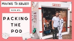 Packing The Pod | Moving To Hawaii