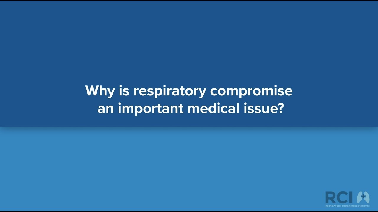 Respiratory Compromise: Why its an Important Safety Issue