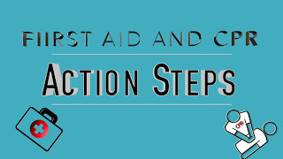 First Aid and CPR Action Steps