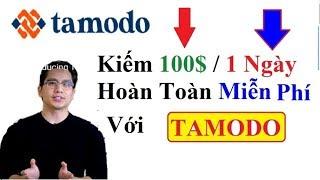 KIẾM TIỀN ONLINE TẠI NHÀ  - Hướng dẫn kiếm 5000 đô với TAMODO