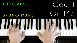 Bruno Mars - Count On Me (piano tutorial & cover)