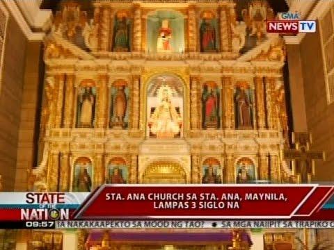 SONA: Sta. Ana church sa Sta. Ana, Maynila, lampas 3 siglo na