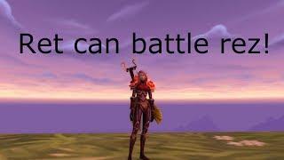 Ret has a battle rez! Ret paladin pvp 8.1