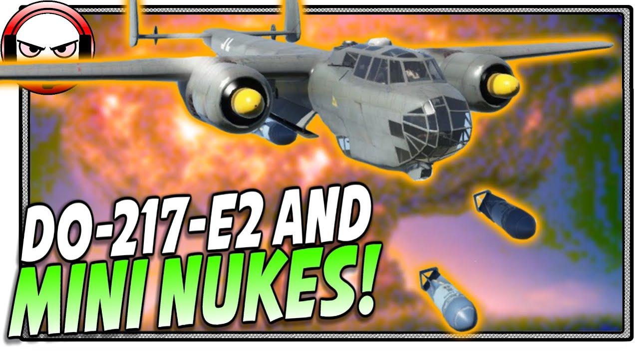 War Thunder Do-217 Mini Nukes! (War Thunder Gameplay) - YouTube