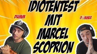 IDIOTENTEST mit MARCEL SCORPION!
