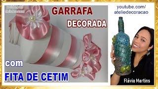 Como fazer GARRAFA DECORADA COM FITA DE CETIM