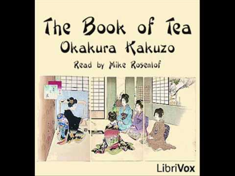 The Book of Tea by Okakura Kakuzo - Chapter 1: The Cup of Humanity & Chapter 2: The Schools of Tea