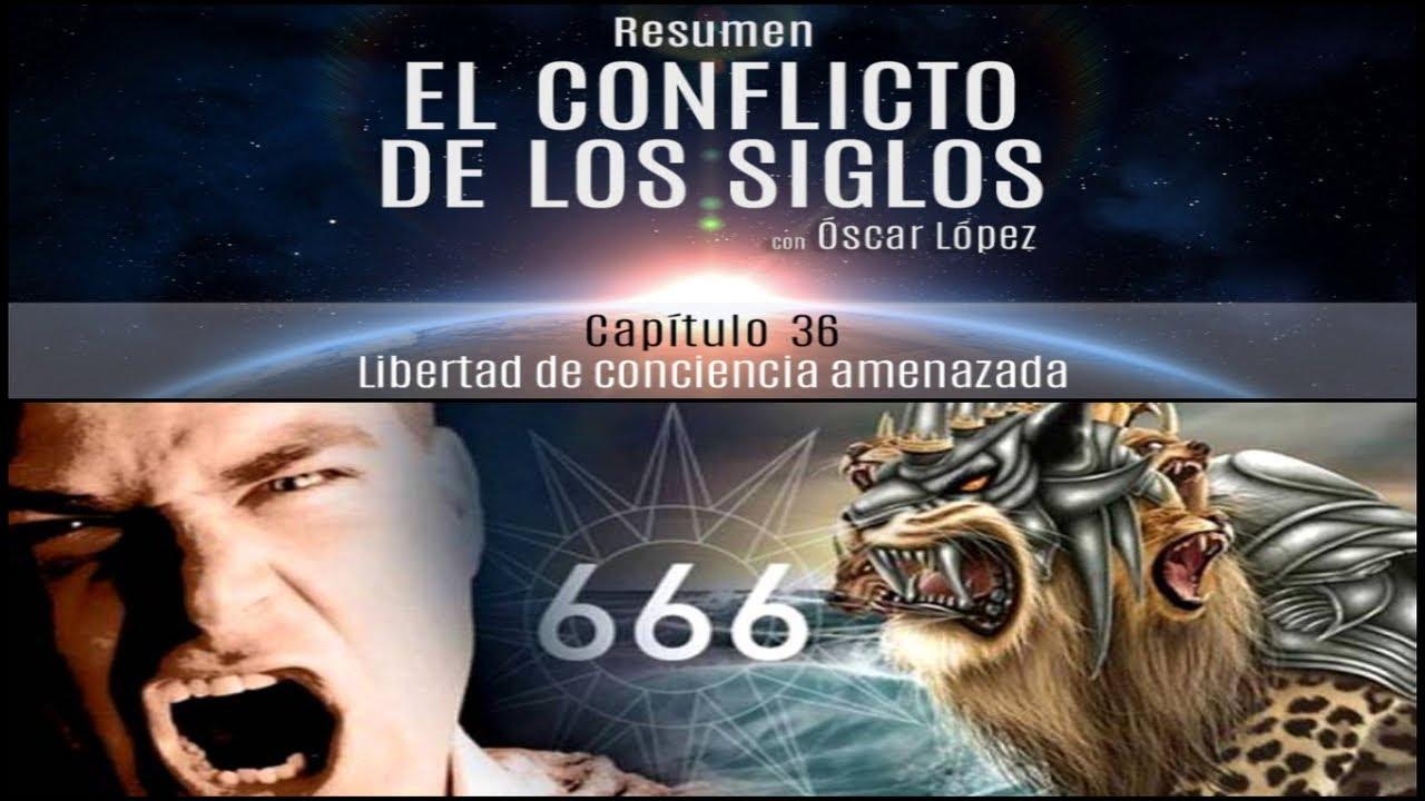 Cap. 36 - Libertad de conciencia amenazada - El Conflicto de los Siglos - Resumen