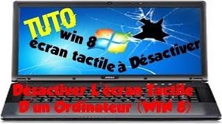 [Tuto]: Désactiver L'écran Tactile D'un Ordinateur (WIN 8)