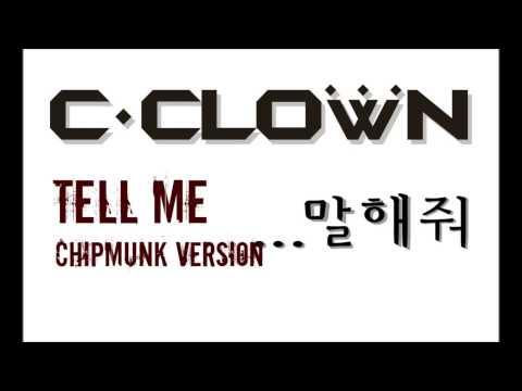 C-Clown - Tell Me [Chipmunk Version]