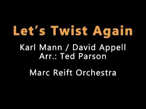 Marc Reift - Let's Twist Again (Karl Mann / David Appell, Arr.: Ted Parson)