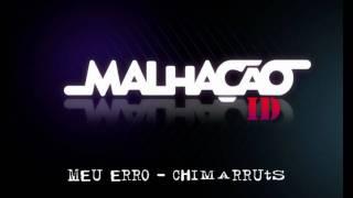 Malhação ID - 05 -  Meu erro - Chimarruts