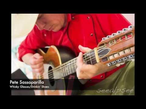 Pete Sassaparilla - Whisky Glasses, Drinkin' Shoes