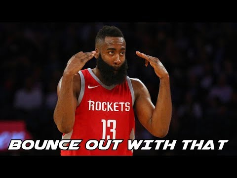James Harden Mix 'Bounce Out With That'...