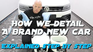 HOW IT'S DONE: We Show You All Stages To Detail & Protect A Brand New Car!