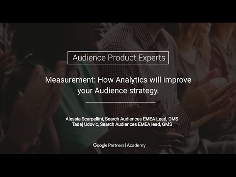 Measurement: How Analytics will improve your Audience Strate