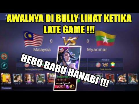 Hero Baru Hanabi Awalnya di Bully Lihat Ketika Late Game !!! MALAYSIA VS MYANMAR Arena Contest