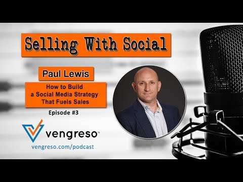 How to Build a Social Media Strategy That Fuels Sales, with Paul Lewis, EPISODE #3