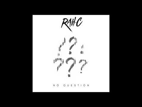 Rah-C - No Question (Prod. Rah-C)