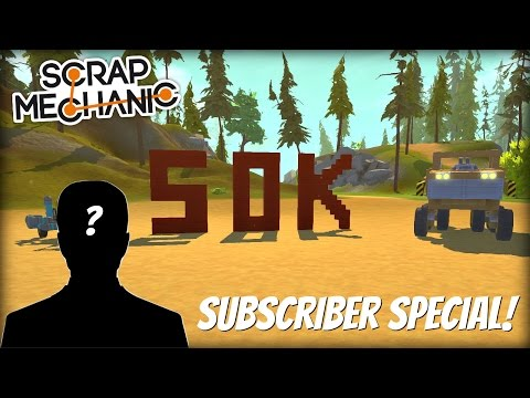 Scrap Mechanic Gameplay- EP 136- 50K Facecam Special!
