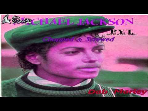 P.Y.T.(Chopped&Screwed) - Michael Jackson X Dab Marley