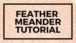 Finally Learn Feathers Machine Quilting Tutorial: Free-motion Challenge Quilting Along