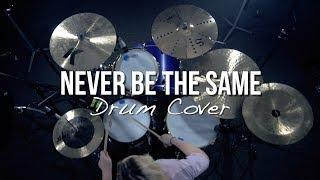 Never Be The Same- Camila Cabello Drum Cover