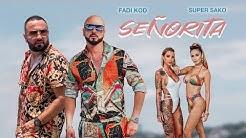 FADI KOD & SUPER SAKO - SEÑORITA (OFFICIAL MUSIC VIDEO)